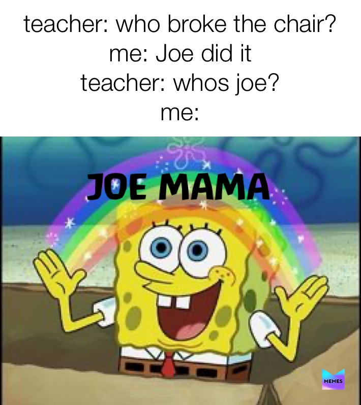 Joemama Memes Find And Share Memes Suggestive tweety, a sign poorly taken out of context, two (2) cryptic messages, joe mama, and some floridian way too excited about wednesday (pittsburgh pa). memes